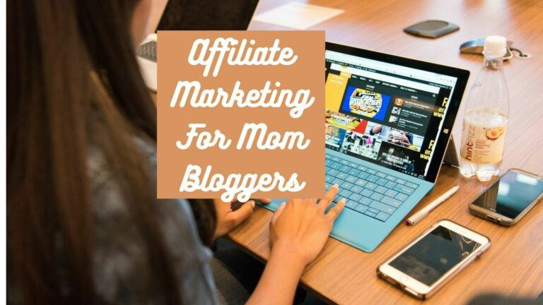 Affiliate Marketing For Mom Bloggers
