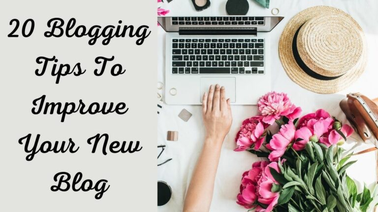 20 Blogging Tips To Help You Improve Your New Blog