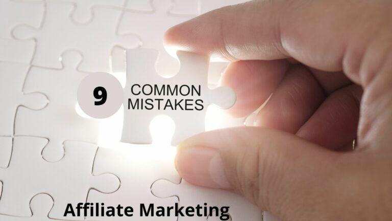 9 Common Affiliate Marketing Mistakes